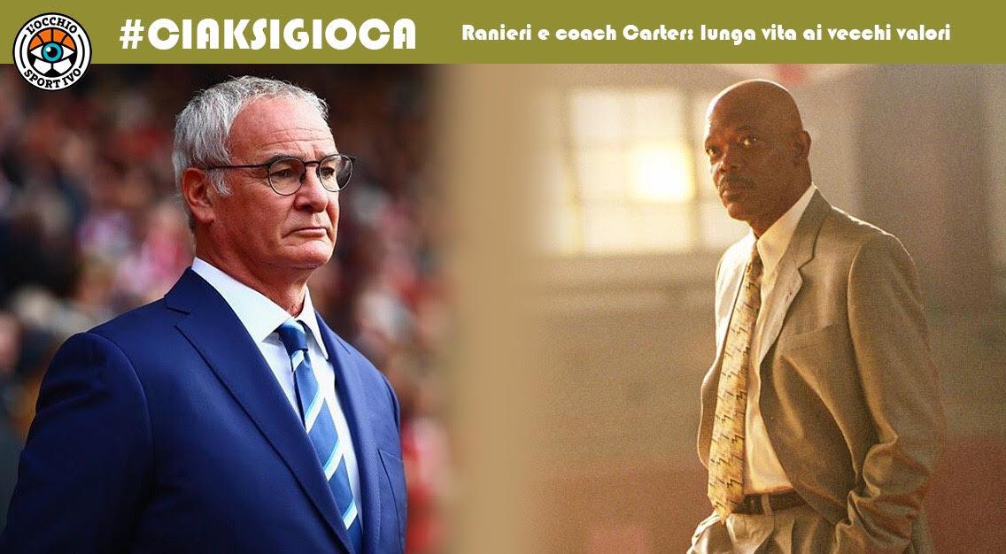 Ranieri e Coach Carter: lunga vita ai vecchi valori